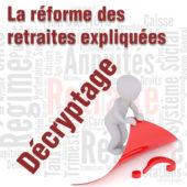 Réforme des Retraites, point de la réforme à date : enjeux et conséquences pour nous et nos entreprises